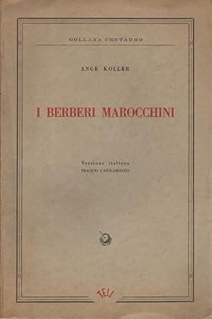 I Berberi marocchini Saggio etnologico: P. Ange Koller, O. F. M.