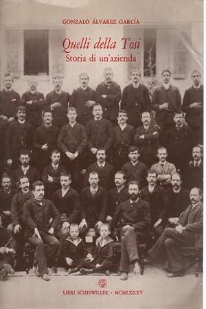 Quelli della Tosi. Storia di un'azienda: Gonzalo Alvarez Garcia