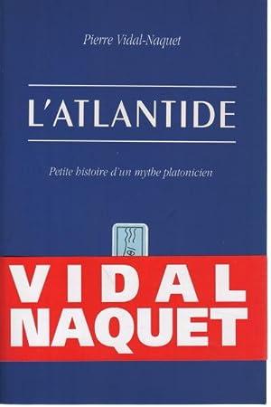 L'Atlantide. Petite histoire d'un mythe platonicien: Pierre Vidal-Naquet