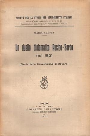 Un duello diplomatico Austro-Sardo nel 1821 (Storia della Convenzione di Novara): Maria Avetta