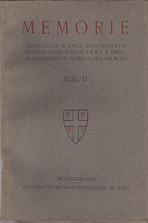 Memorie. Vol. II: Istituto storico-archeologico F.E.R.T. e della R. Deputazione di storia patria ...
