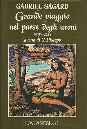 Grande viaggio nel paese degli uroni 1623-1624: Gabriel Sagard