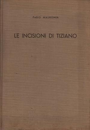 Le incisioni di Tiziano: Fabio Mauroner