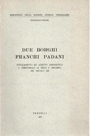 Due borghi franchi padani Popolamento ed assetto: Francesco Panero