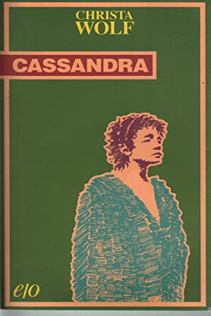cassandra novel four essays christa wolf Christa wolf was one of the most important contemporary german writers she  was born  1983 kassandra (cassandra a novel and four essays ) 1979 kein .