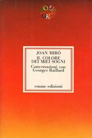 Il colore dei miei sogni Conversazioni con: Joan Miro