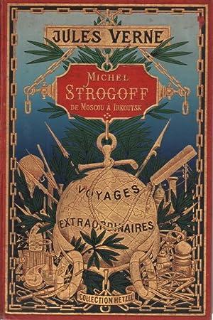 Michel Strogoff de Moscou à Irkoutsk suivi: Jules Verne