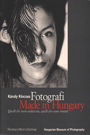 Fotografi Made in Hungary Quelli che sono: Karoly Kincses