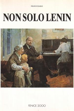 Non solo Lenin (Vol. 1) Vita e: Franco Basile