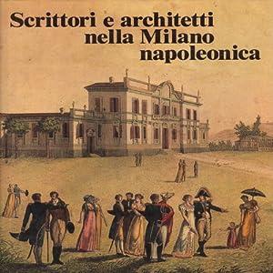 Scrittori e architetti nella Milano napoleonica: Toti Celona, Elisa