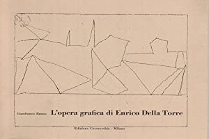 L'opera grafica di Enrico Della Torre Catalogo: Enrico Della Torre,
