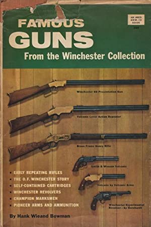 Famous Guns From the Winchester Collection: Hank Wieand Bowman