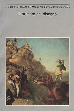 Il primato del disegno Firenze e la: AA.VV.