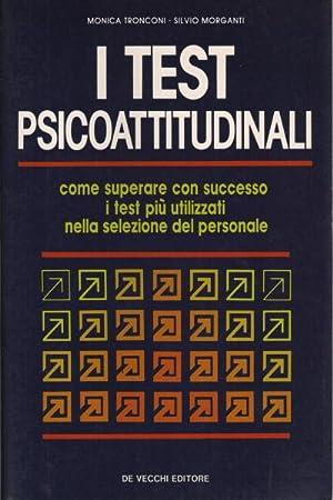 I test psicoattitudinali Come superare con successo: Monica Tronconi e