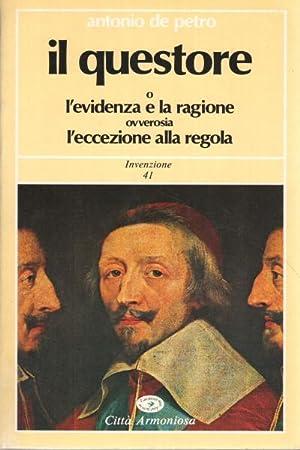 Il questore O L'evidenza e la ragione: Antonio De Petro