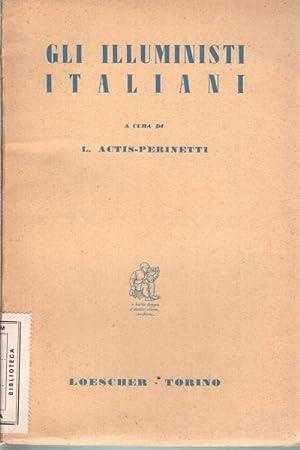 Gli illuministi italiani Una antologia dagli scritti: L. Actis-Perinetti