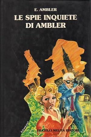 Le spie inquiete di Ambler Uno strano: E. Ambler