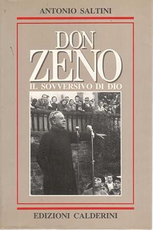 Don Zeno. Il sovversivo di Dio: Antonio Saltini