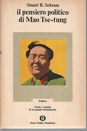 Il pensiero politico di Mao Tse-tung Teorie: Stuart R. Schram