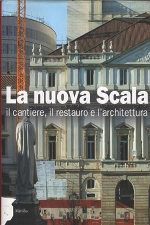La nuova Scala Il cantiere, il restauro: Enrico Lonati
