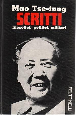 Scritti Filosofici, politici e militari 1926-1964: Mao Tse-tung