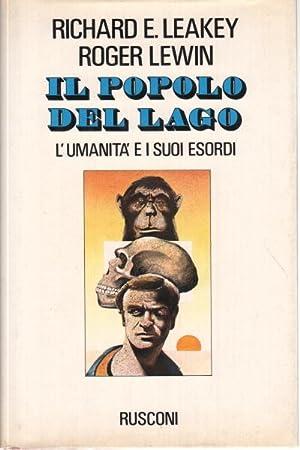 Il popolo del lago L'umanità e i: Richard E. Leakey,