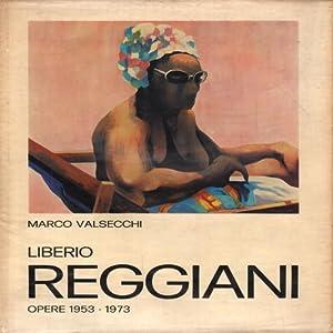 Liberio Reggiani Opere 1953 - 1973: Marco Valsecchi