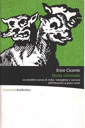 Storia criminale La resistibile ascesa di mafia,: Enzo Ciconte