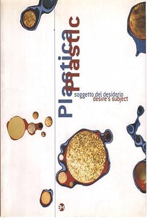 Plastica - Plastic Soggetto del desiderio -: Almerico de Angelis
