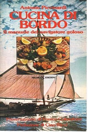 Cucina di bordo Il manuale del navigatore: Antonio Piccinardi