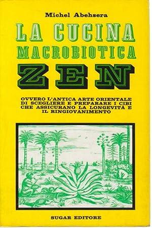 La cucina macrobiotica Zen: Michel Abehsera