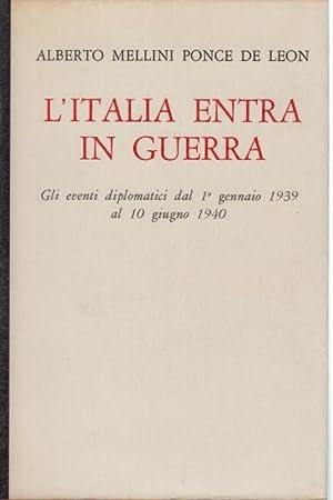 L'Italia entra in guerra Gli eventi diplomatici: Alberto Mellini Ponce