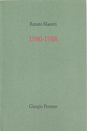 Renato Maestri 1980-1988: s.a.