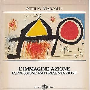 L'immagine-azione: espressione-rappresentazione: Attilio Marcolli