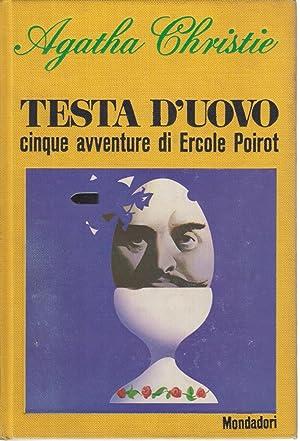Testa d'uovo: cinque avventure di Hercule Poirot: Agatha Christie