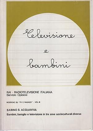 """Ricerche su """"Tv e ragazzi"""" Volume terzo: Sabino S. Acquaviva"""
