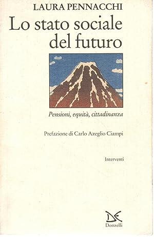 Lo stato sociale del futuro Pensioni, equitÃ,: Laura Pennacchi