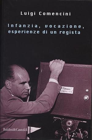 Infanzia, vocazione, esperienze di un regista: Luigi Comencini