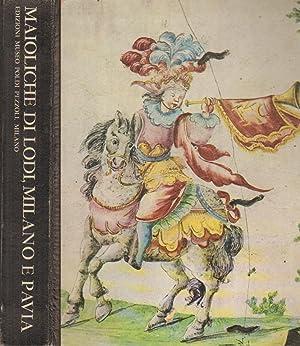 Maioliche di Lodi, Milano e Pavia Catalogo: s.a.