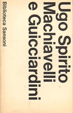 Machiavelli e Guicciardini: Ugo Spirito