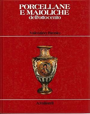 Porcellane e maioliche Italiane dell'Ottocento: Valentino Brosio