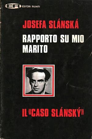 Rapporto su mio marito: Josefa SlÃnskÃ