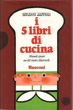 I 5 libri di cucina Manuale giocoso: Giuseppe Maffioli