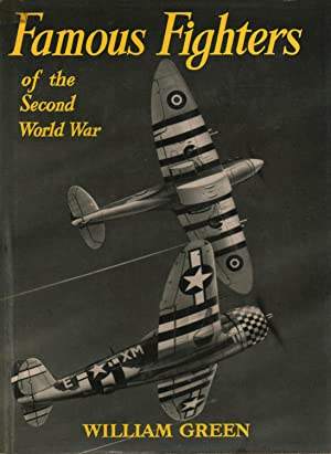 Famous Fighters of the Second World War.: William Green