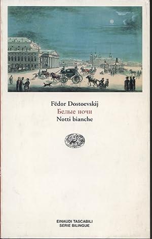 Notti bianche: FÃ«dor Dostoevskij