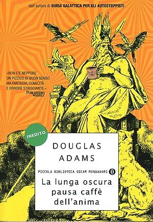 La lunga oscura pausa caffà dell'anima: Douglas Adams