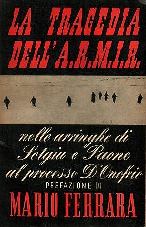 La tragedia dell' A.R.M.I.R. Nelle arringhe di: Mario Ferrara