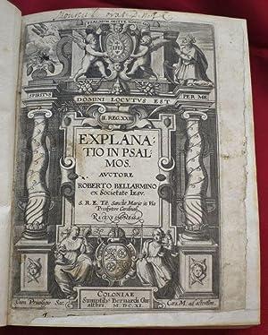 Explanatio in Psalmos. Auctore Roberto Bellarmino ex: BELLARMIN, Robert (Roberto