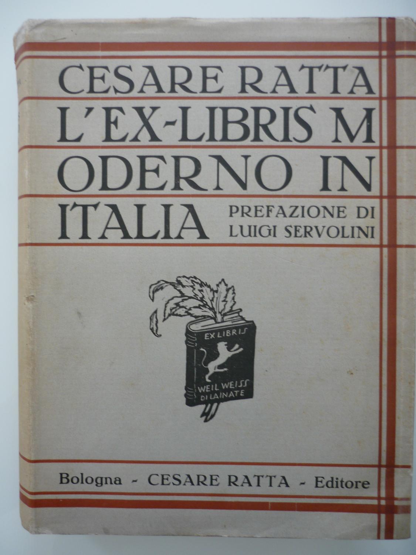 Ratta,Cesare · Lu0027ex Libris Moderno In Italia.(Lu0027ex Libris Italiano  Contemporaneo). 310 Disegni Di 140 Artisti. Prefazione Di Luigi Servolini.