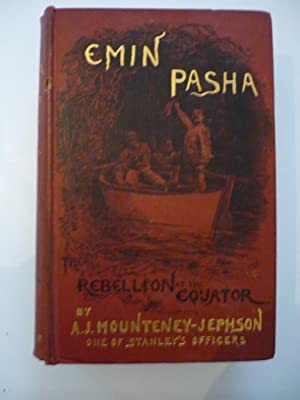 Emin Pasha and the rebellion at the equator. A story of nine months' experiences in last of the s...